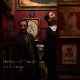 Horizontal Transfer album Bell Halsall duo